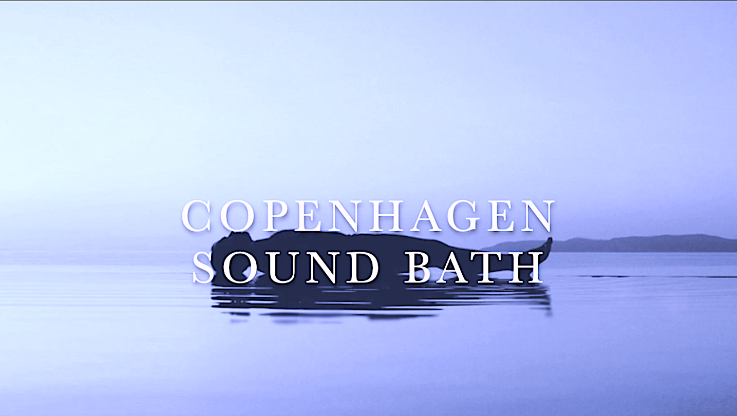 Copenhagen Sound Bath November 30th 2020