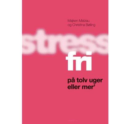 stressfri på tolv uger majken matzau
